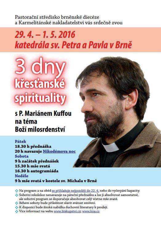 Tři dny křesťanské spirituality s P. Mariánem Kuffou v Brně  Tři dny křesťanské spirituality s P. Mariánem Kuffou v Brně Ve pátek 29. dubna až neděli 1. května 2016